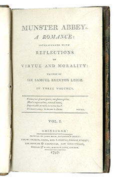 Munster Abbey, a Romance; interspersed with Reflections on Virtue and Morality … in three Volumes … Edinburgh: Printed by John Moir … for W.Creech, Cross, and S. Cheyne … [and] for Hookham & Carpentar … Vernor & Hood … London.