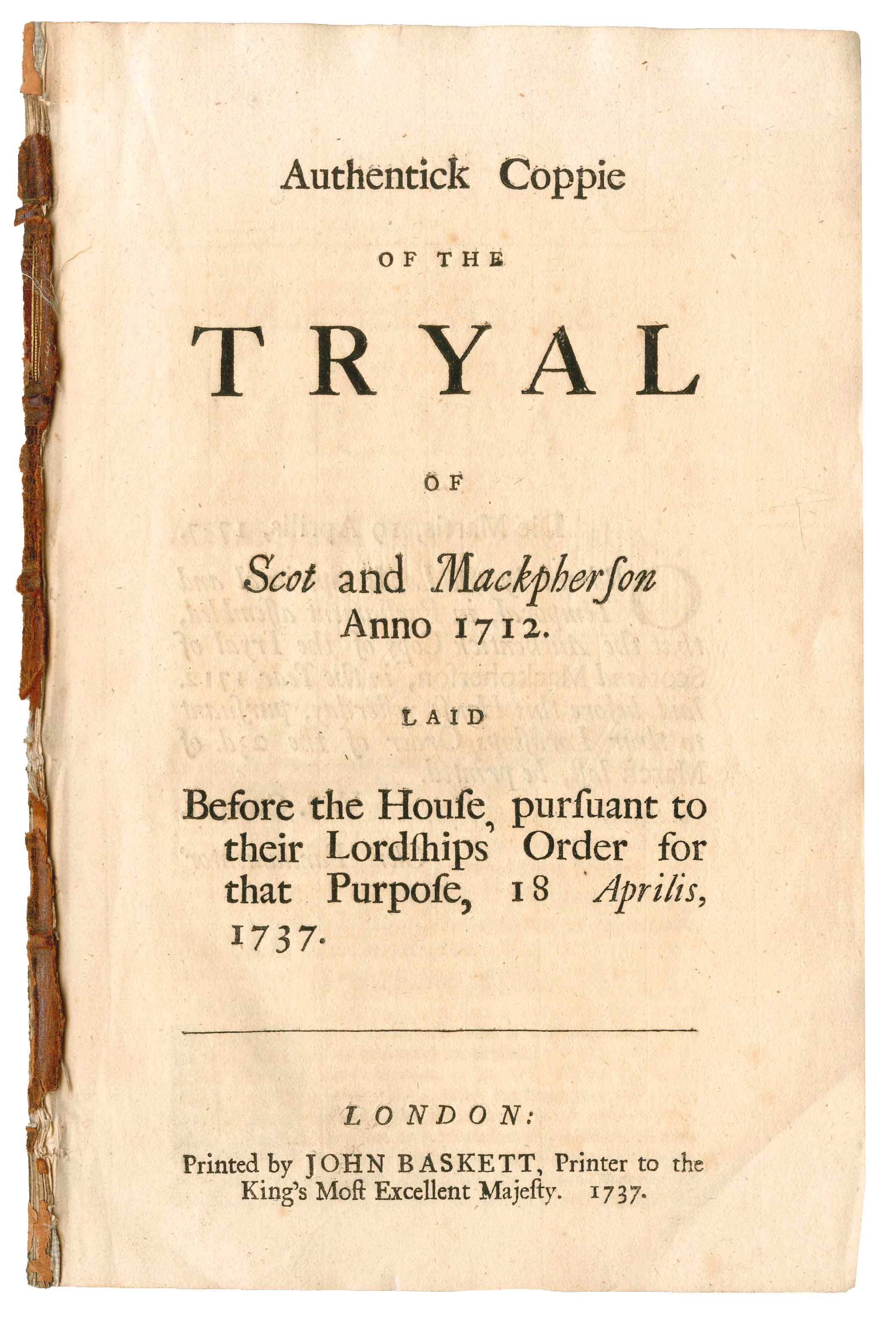 Authentick Coppie of the Tryal of Scot and Mackpherson Anno 1712. Laid before the House, pursuant to their Lordships' Order for that Purpose, 18 Aprilis, 1737.
