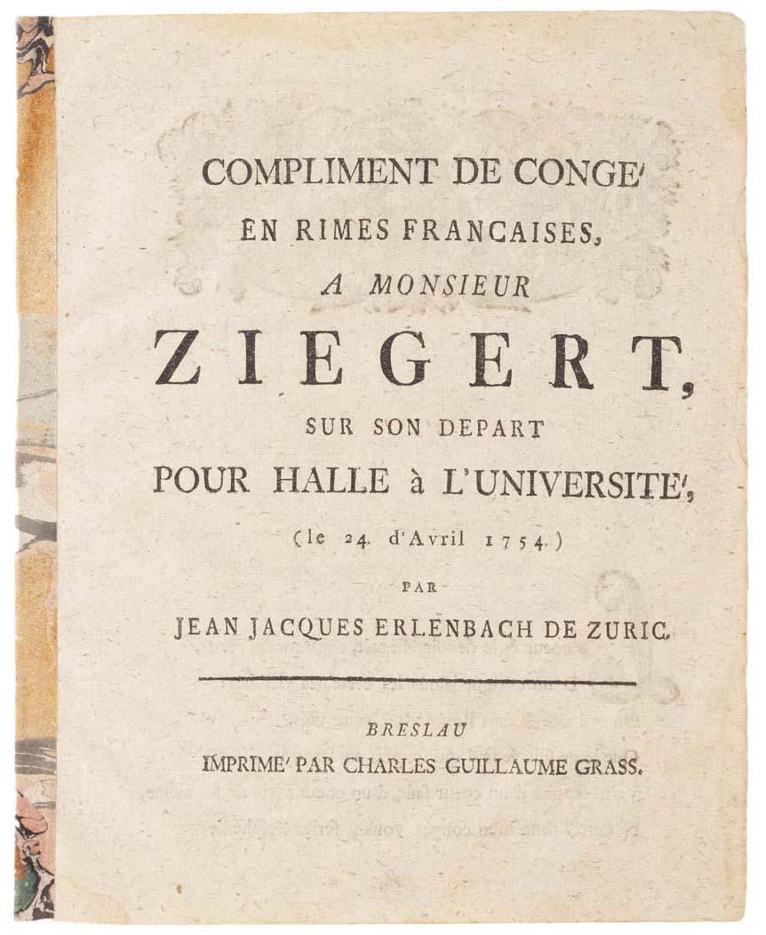 Compliment de Congé en rimes francaises, a monsieur Ziegert, sur son depart pour Halle à l'université (le 24 d'Avril 1754).